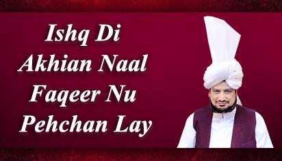 Ishq-Di-Akhian-Naal-Faqeer-Nu-Pehchan-Lay